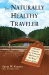 The Naturally Healthy Traveler by Susan Kramer